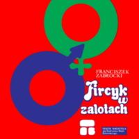 Fircyk w zalotach Franciszek Zabłocki: Teatr Bagatela…