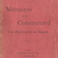 Memoires d'un Communard: Des barricades au bagne.