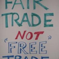 """Fair Trade Not """"Free"""" Trade"""