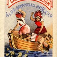 La Barca de la Traicion o Los Espanoles en Mexico