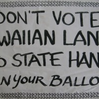 Don't vote Hawaiian lands into state hands Burn your…