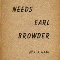 America needs Earl Browder.