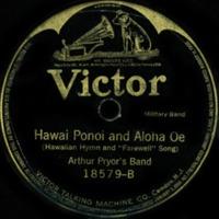 "Hawai Ponoi and Aloha Oe (Hawaiian Hymn and ""Farewell""…"