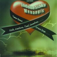 Indonesia-ku Menangis