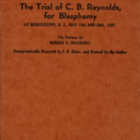 Trial of C. B. Reynolds for Blasphemy: at Morristown,…