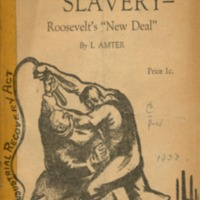 "Industrial slavery - Roosevelt's ""New Deal""."