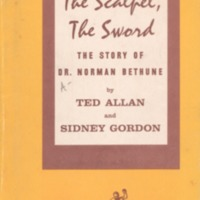 Scalpel, the sword: the story of Dr. Norman Bethune