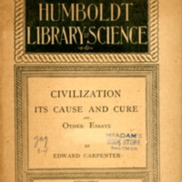 Civilization: its cause and cure and other essays