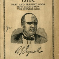 Col. Robert G. Ingersoll's great lectures on gods: past…